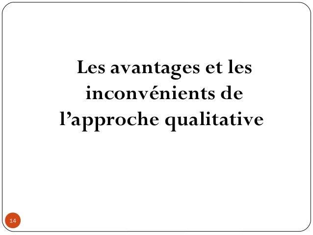 Les avantages et lesinconvénients del'approche qualitative14