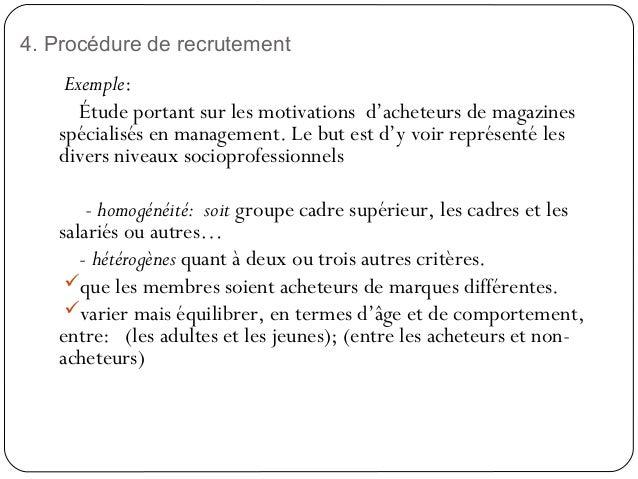 4. Procédure de recrutement25Exemple:Étude portant sur les motivations d'acheteurs de magazinesspécialisés en management. ...