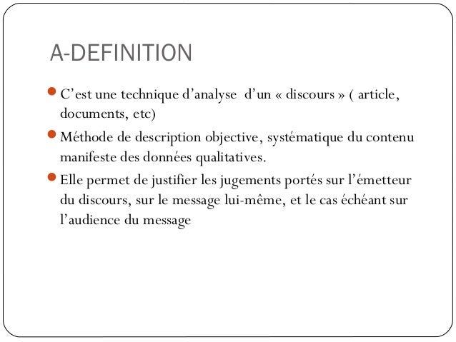 A-DEFINITION37C'est une technique d'analyse d'un «discours» ( article,documents, etc)Méthode de description objective,...