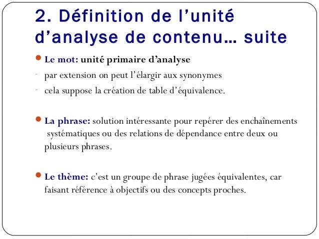2. Définition de l'unitéd'analyse de contenu… suiteLe mot: unité primaire d'analyse- par extension on peut l'élargir aux ...