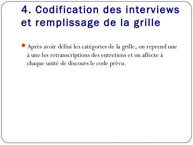 4. Codification des interviewset remplissage de la grilleAprès avoir défini les catégories de la grille, on reprend uneà ...