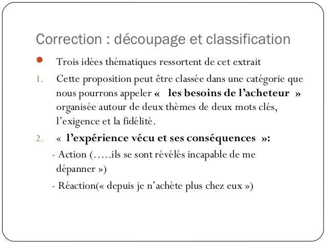 Correction : découpage et classification50 Trois idées thématiques ressortent de cet extrait1. Cette proposition peut êtr...