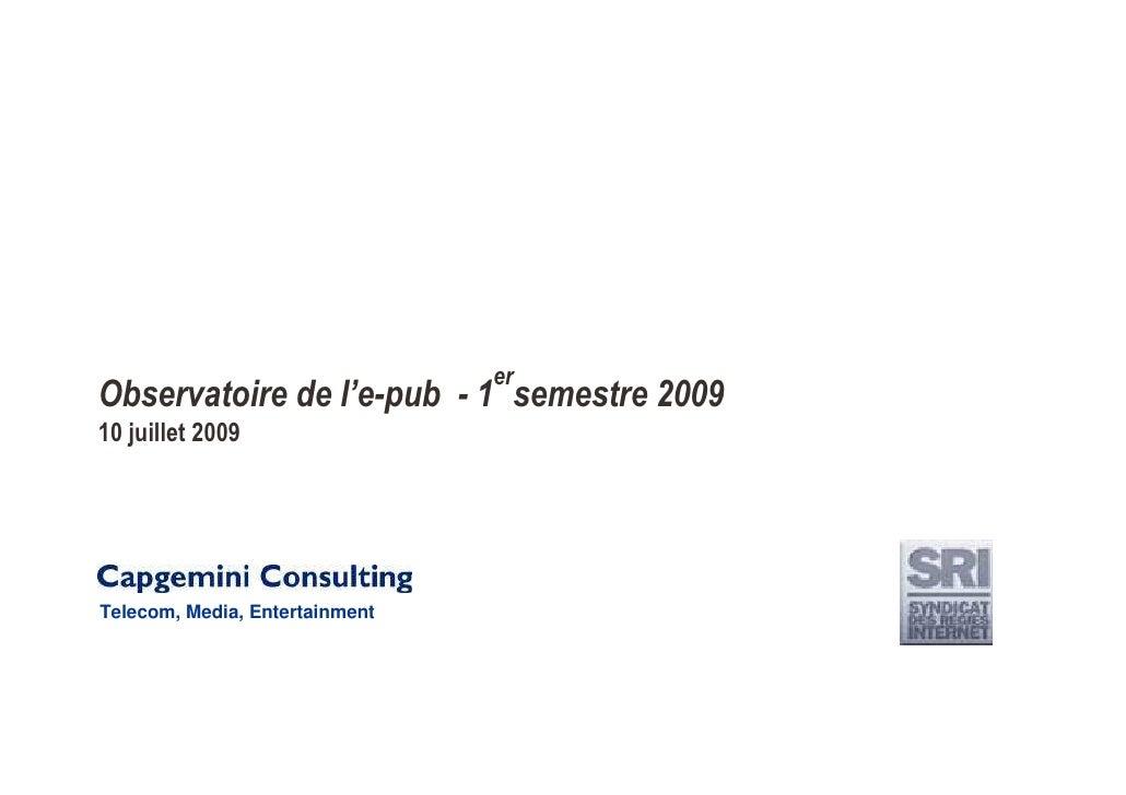 er Observatoire de l'e-pub - 1 semestre 2009 10 juillet 2009     Telecom, Media, Entertainment