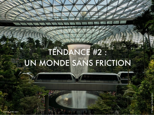 TENDANCE #2 : UN MONDE SANS FRICTION SWiTCH _AVRIL 2021 © Peerapon Chantharainthron