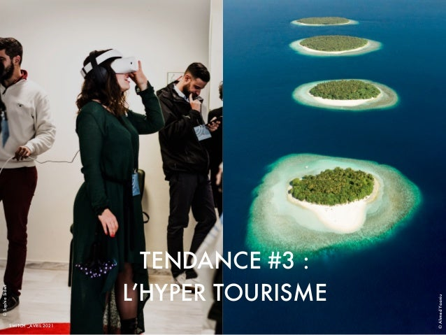 TENDANCE #3 : L'HYPER TOURISME SWiTCH _AVRIL 2021 © Sophia Sideri © Ahmed Yaaniu