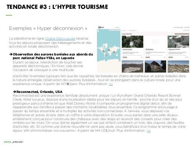 TENDANCE #3 : L'HYPER TOURISME Exemples « Hyper déconnexion » La plateforme en ligne Digital Detox.guide recense tous les ...