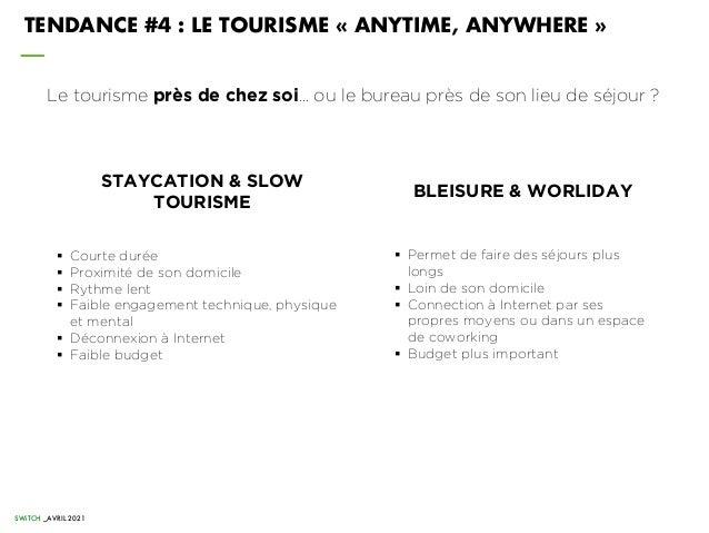 Le tourisme près de chez soi… ou le bureau près de son lieu de séjour ? TENDANCE #4 : LE TOURISME « ANYTIME, ANYWHERE » ST...
