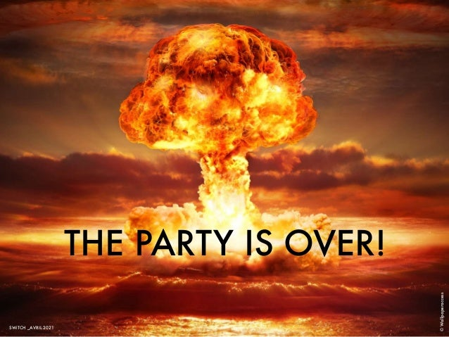 THE PARTY IS OVER! © Wallpaperaccess SWiTCH _AVRIL 2021