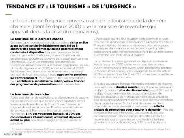 SWiTCH _AVRIL 2021 TENDANCE #7 : LE TOURISME « DE L'URGENCE » Le tourisme de l'urgence couvre aussi bien le tourisme « de ...