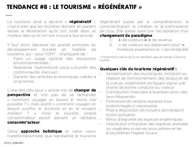 Le tourisme tend à devenir « régénératif », c'est-à-dire que les touristes doivent en partant laisser la destination qu'il...