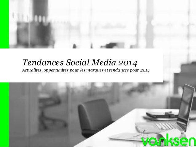 Tendances Social Media 2014 Actualités, opportunités pour les marques et tendances pour 2014