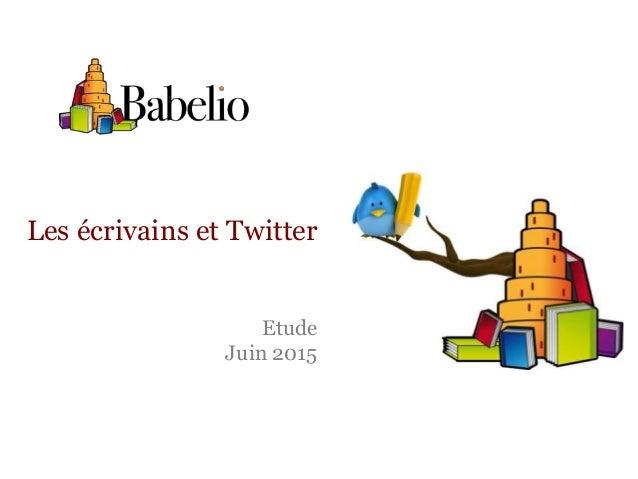 Les écrivains et Twitter Etude Juin 2015