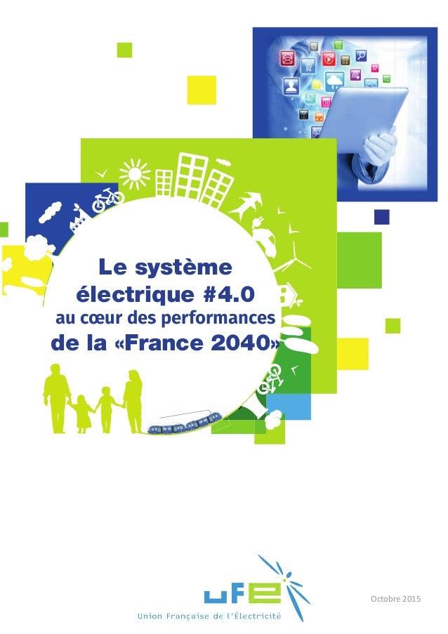 Le système électrique #4.0 au cœur des performances de la «France 2040» Octobre 2015