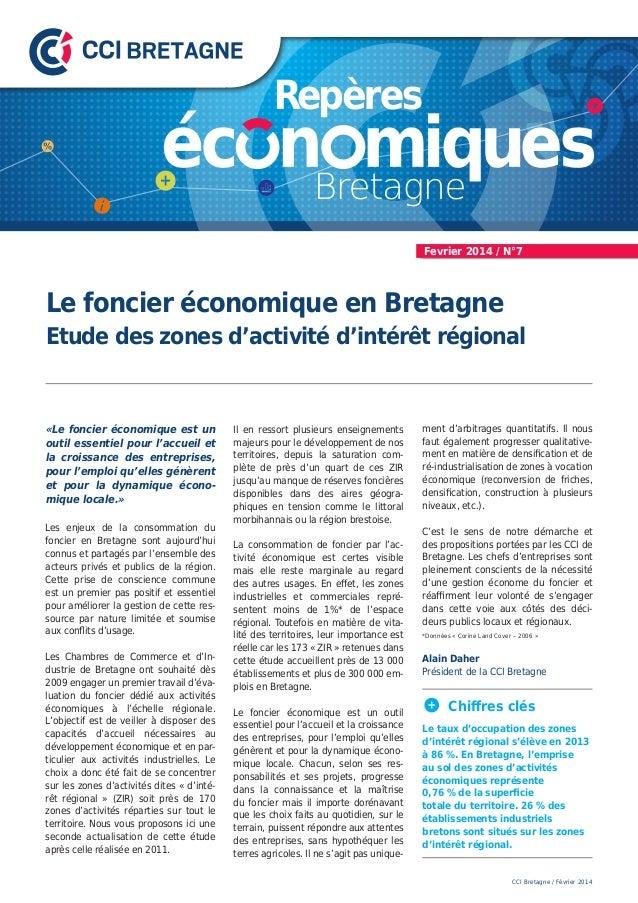 Le foncier économique en Bretagne Etude des zones d'activité d'intérêt régional CCI Bretagne / Février 2014 Fevrier 2014 /...
