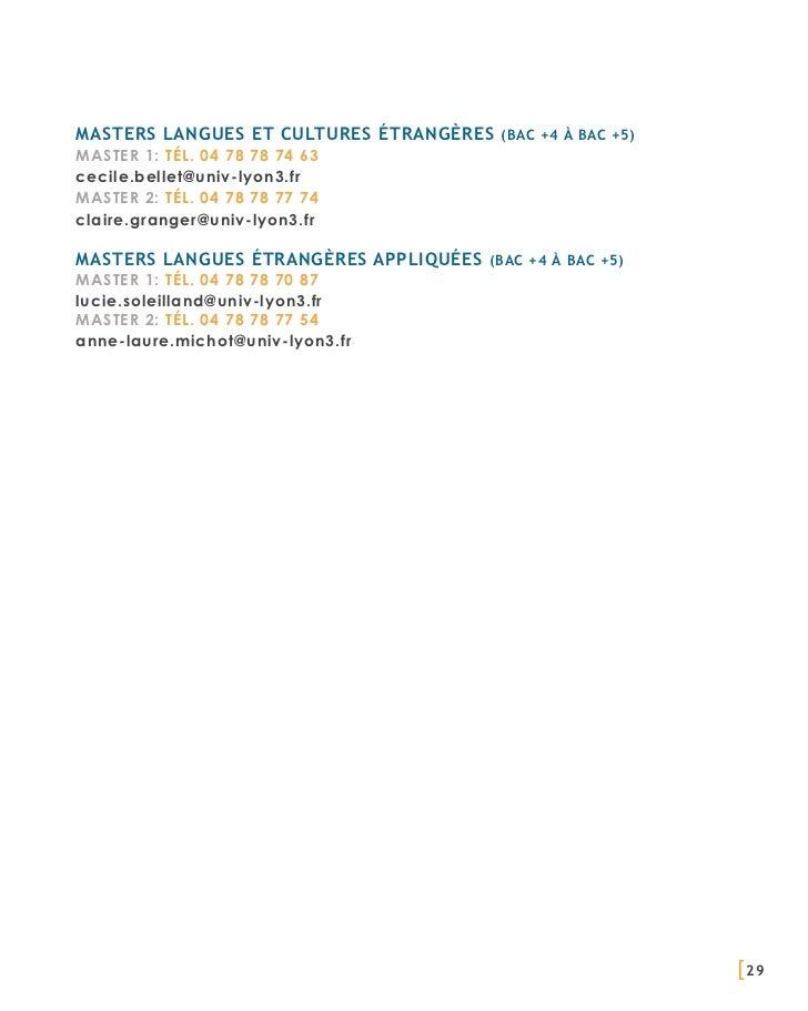 Masters langues et cultures étrangères (BAC +4 à BAC +5)Master 1: Tél. 04 78 78 74 63cecile.bellet@univ-lyon3.frMaster 2: ...