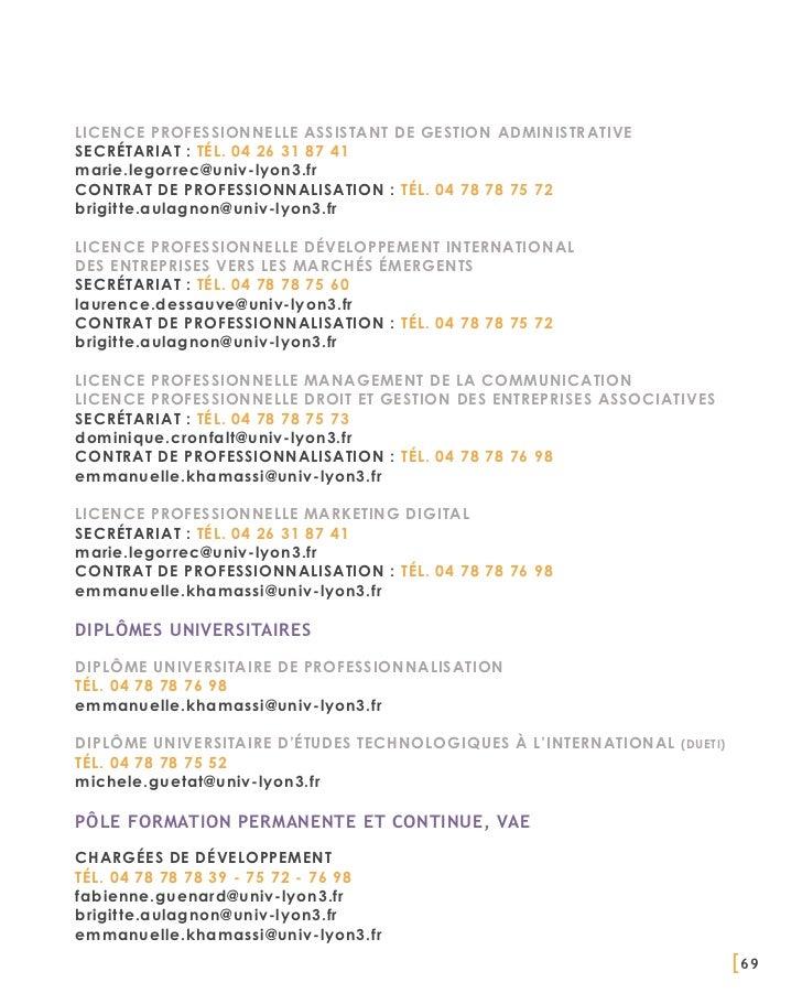 LICENCE PROFESSIONNELLE ASSISTANT DE GESTION ADMINISTRATIVESecrétariat : Tél. 04 26 31 87 41marie.legorrec@univ-lyon3.frCo...