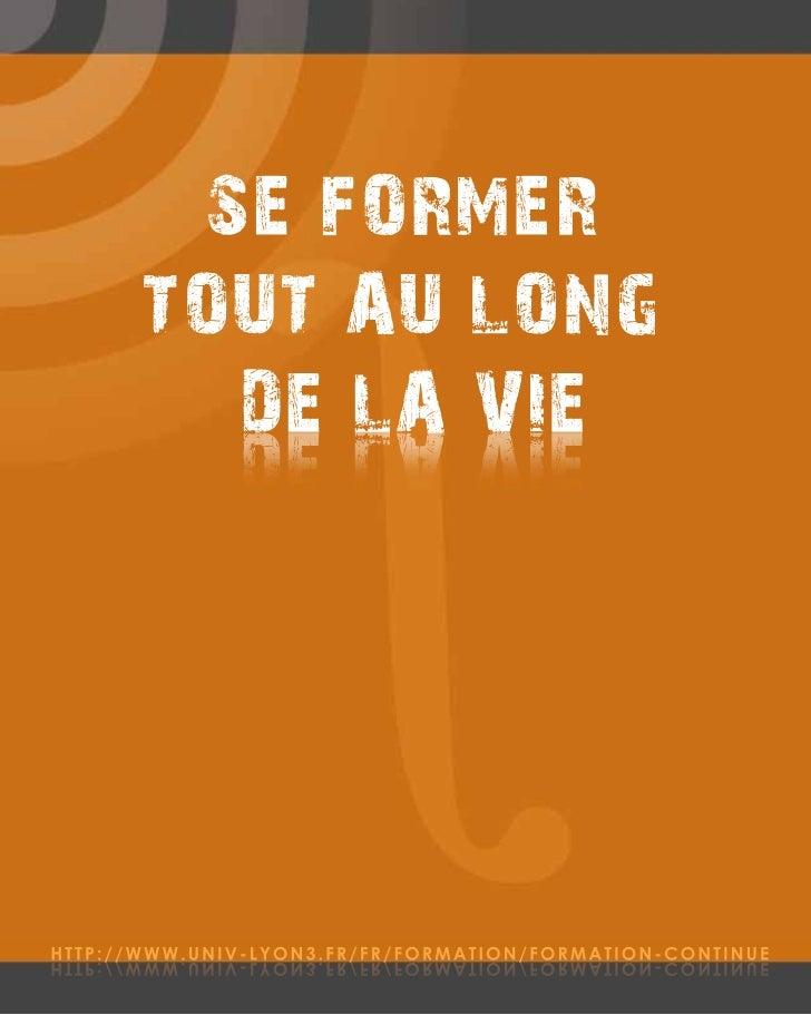 SE FORMER       TOUT AU LONG         DE LA VIE              EIV AL EDHTTP://WWW.UNIV-LYON3.FR/FR/FORMATION/FORMATION-CONTI...