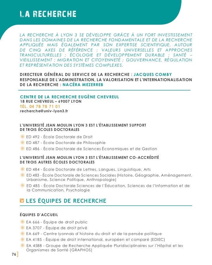 la recherche       La Recherche à Lyon 3 se développe grâce à un fort investissement       dans les domaines de la recherc...