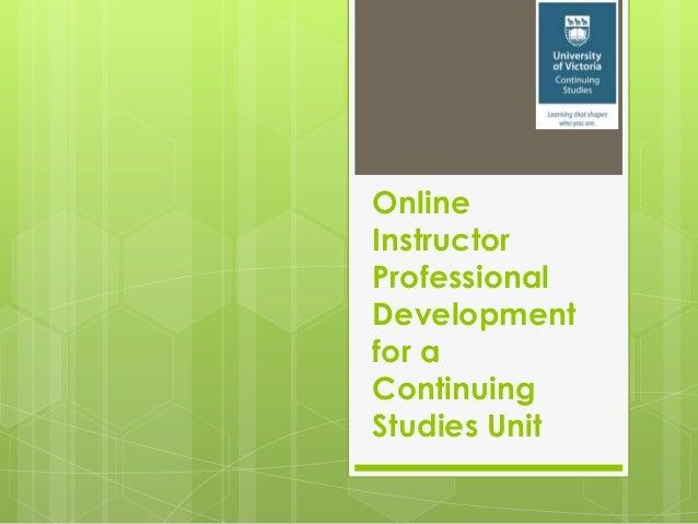 OnlineInstructorProfessionalDevelopmentfor aContinuingStudies Unit
