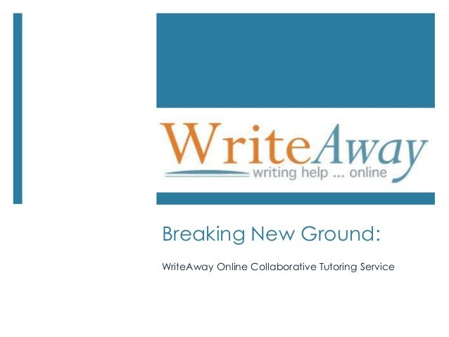 Breaking New Ground:WriteAway Online Collaborative Tutoring Service