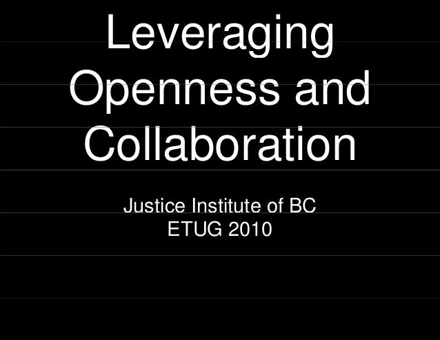 LeverLever OpenneOpenne C ll bCollabo Justice Inst ETUG ragingraging ess andess and tioration titute of BC G 2010