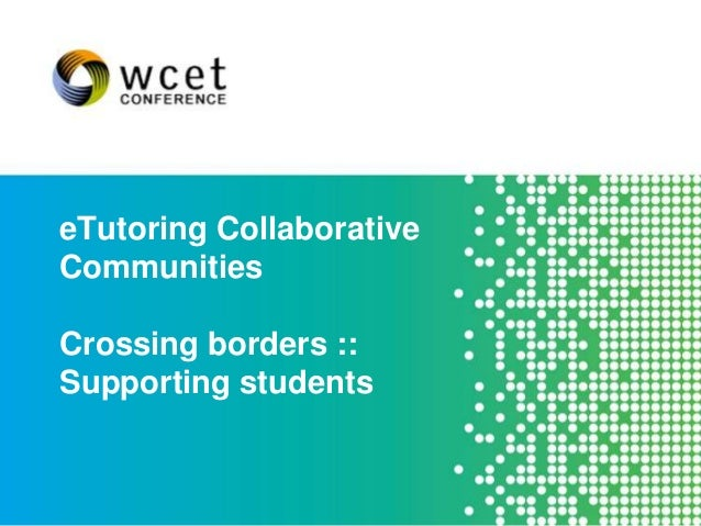eTutoring CollaborativeCommunitiesCrossing borders ::Supporting students