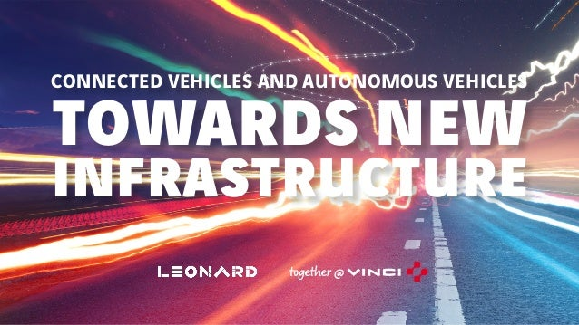 CONNECTED VEHICLES AND AUTONOMOUS VEHICLES TOWARDS NEW INFRASTRUCTURE