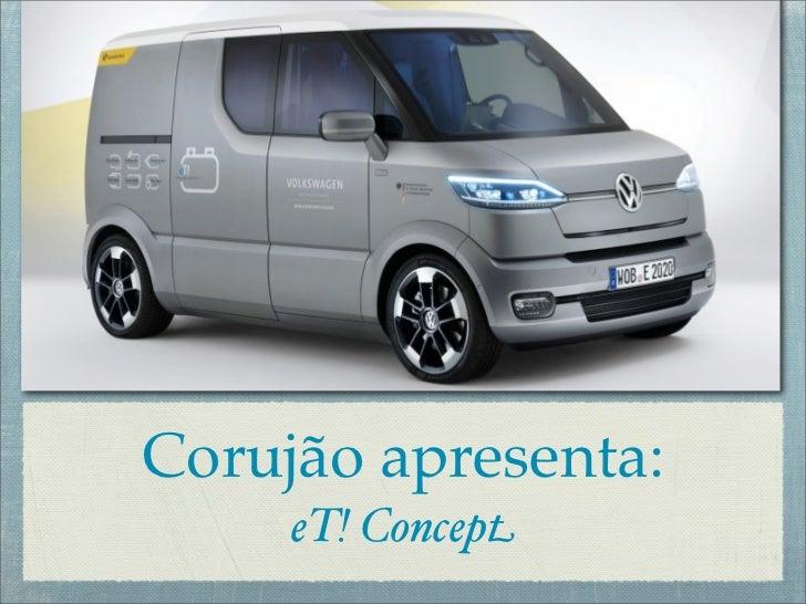 Corujão apresenta: eT! Concept