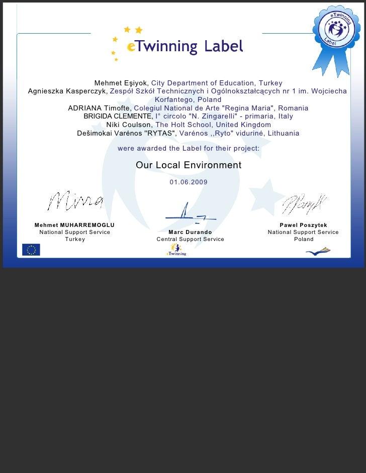 Mehmet Eşiyok, City Department of Education, Turkey Agnieszka Kasperczyk, Zespół Szkół Technicznych i Ogólnokształcących n...