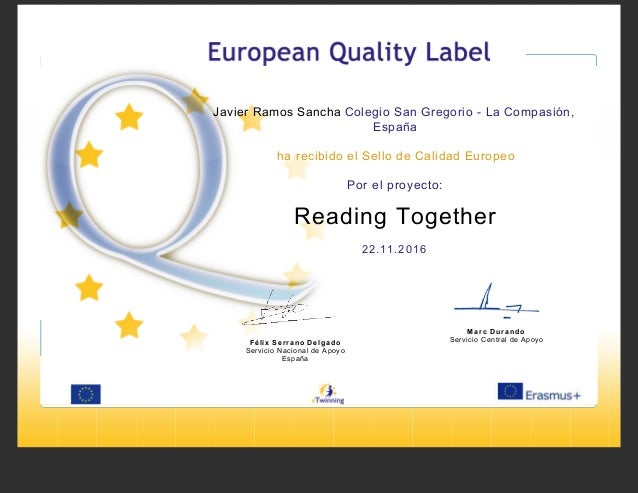 Javier Ramos Sancha Colegio San Gregorio - La Compasión, España ha recibido el Sello de Calidad Europeo Por el proyecto: R...