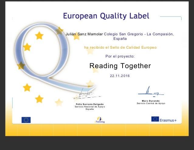 Julián Sanz Mamolar Colegio San Gregorio - La Compasión, España ha recibido el Sello de Calidad Europeo Por el proyecto: R...
