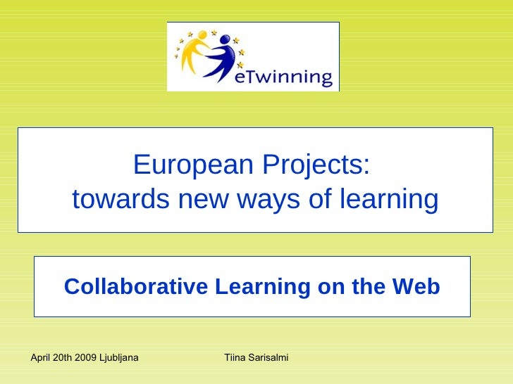 Collaborative Learning on the Web European Projects:  towards new ways of learning