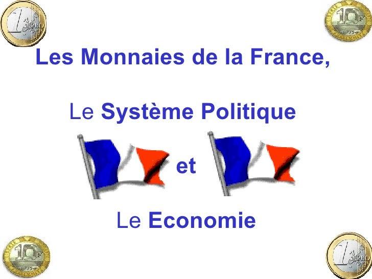 Les Monnaies de la France,   Le  Système Politique  et  Le  Economie