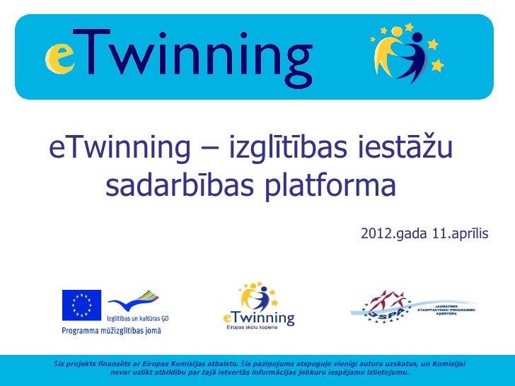 eTwinning – izglītības iestāžu   sadarbības platforma                                                                     ...