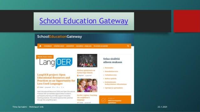 School Education Gateway 23.1.2021 Tiina Sarisalmi - Webinaari-info