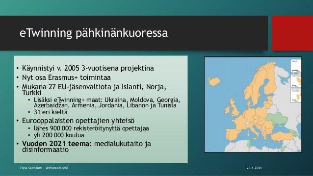 eTwinning pähkinänkuoressa • Käynnistyi v. 2005 3-vuotisena projektina • Nyt osa Erasmus+ toimintaa • Mukana 27 EU-jäsenva...