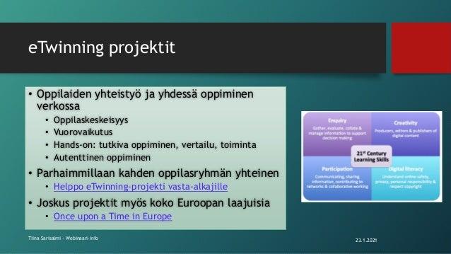 eTwinning projektit • Oppilaiden yhteistyö ja yhdessä oppiminen verkossa • Oppilaskeskeisyys • Vuorovaikutus • Hands-on: t...