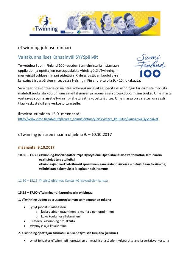 eTwinning juhlaseminaari Valtakunnalliset KansainväliSYYSpäivät Tervetuloa Suomi Finland 100 -vuoden tunnelmissa juhlistam...