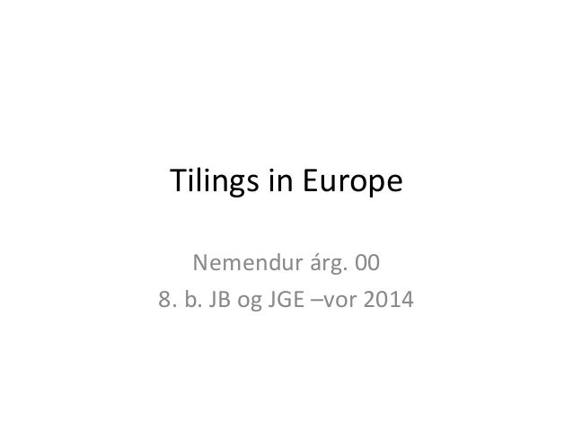 Tilings in Europe  Nemendur árg. 00  8. b. JB og JGE –vor 2014
