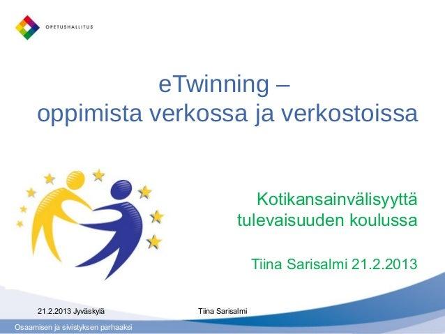 eTwinning –      oppimista verkossa ja verkostoissa                                                    Kotikansainvälisyyt...