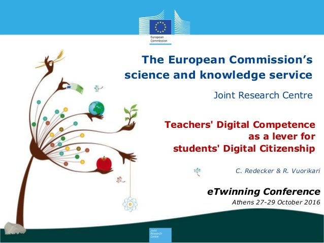 1 The European Commission's science and knowledge service Joint Research Centre Teachers' Digital Competence as a lever fo...