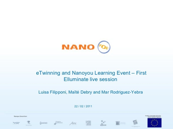eTwinning and Nanoyou Learning Event – First Elluminate live session  Luisa Filipponi, Maïté Debry and  Mar Rodriguez-Yebr...
