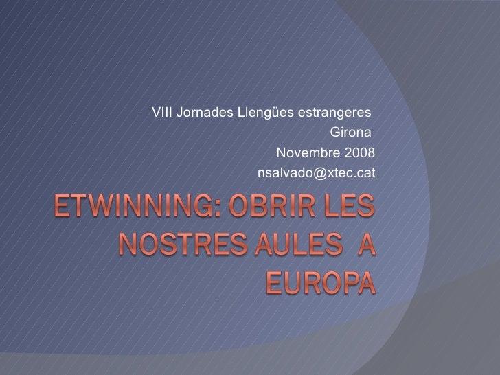 VIII Jornades Llengües estrangeres  Girona  Novembre 2008 [email_address]