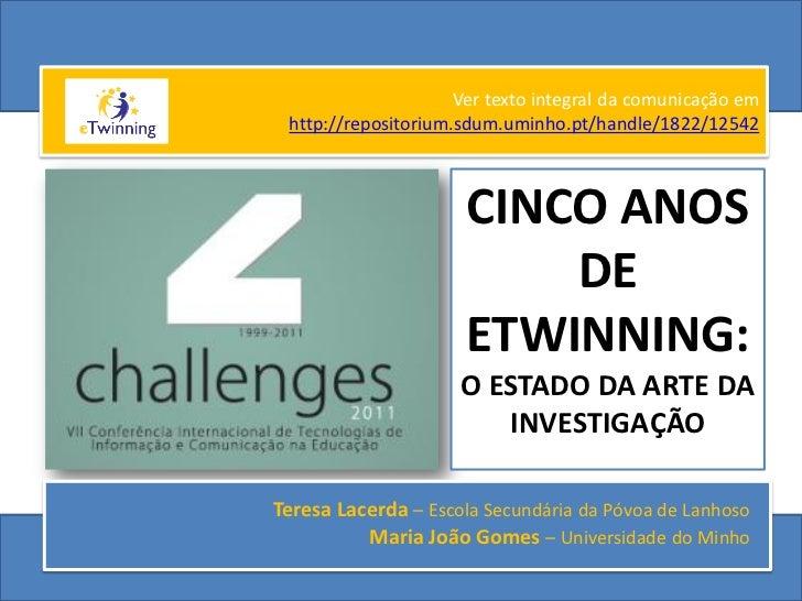 Ver texto integral da comunicação em http://repositorium.sdum.uminho.pt/handle/1822/12542                      CINCO ANOS ...