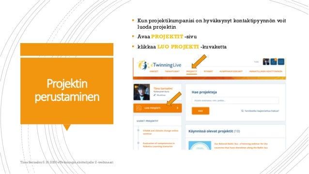 Projektin perustaminen  Kun projektikumpanisi on hyväksynyt kontaktipyynnön voit luoda projektin  Avaa PROJEKTIT -sivu ...