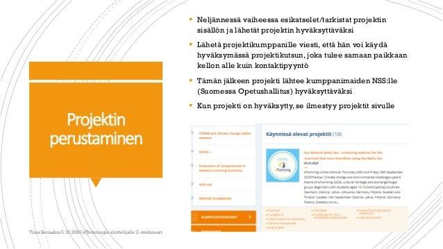 Projektin perustaminen  Neljännessä vaiheessa esikatselet/tarkistat projektin sisällön ja lähetät projektin hyväksyttäväk...