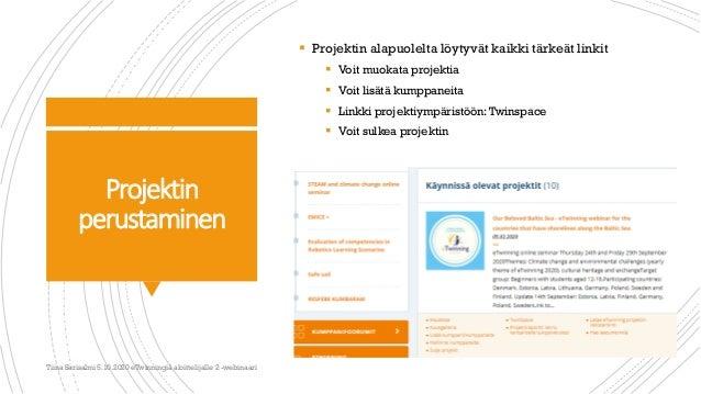 Projektin perustaminen  Projektin alapuolelta löytyvät kaikki tärkeät linkit  Voit muokata projektia  Voit lisätä kumpp...