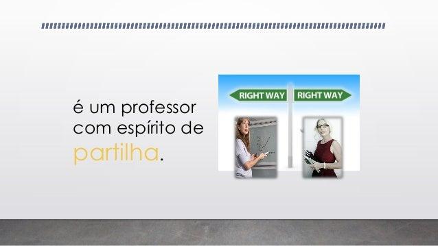 O professor eTwinner… é um professor disponível.