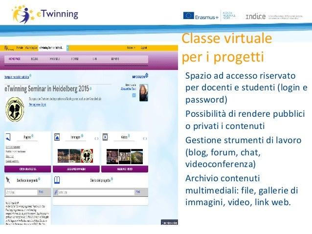 Classe virtuale per i progetti • Spazio ad accesso riservato per docenti e studenti (login e password) • Possibilità di re...