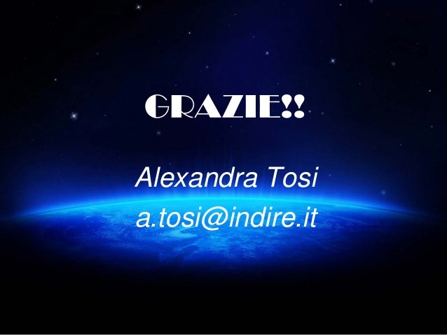 GRAZIE!! Alexandra Tosi a.tosi@indire.it